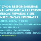 Ley 27401: Responsabilidad Penal aplicable a las Personas Jurídicas Privadas y sus consecuencias inmediatas